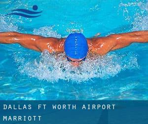 Dallas / Ft. Worth Airport Marriott