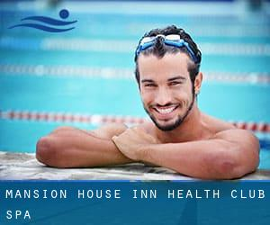 Mansion House Inn - Health Club - Spa