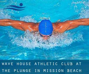 Wave House Athletic Club at the Plunge in Mission Beach